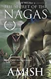 The Secret of the Nagas (Shiva Trilogy, Band 2)