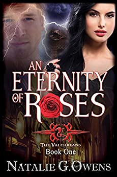 An Eternity of Roses: A Paranormal Romance Mystery (The Valthreans Book 1) by [Owens, Natalie G.]
