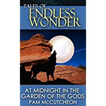 At Midnight in the Garden of the Gods (Tales of Endless Wonder) (English Edition)