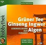 Grüner Tee, Ginseng, Ingwer, Algen: Lebenselexiere aus Fernost