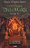 L'Odyssée DaleMark, Tome 4 : La couronne du DaleMark