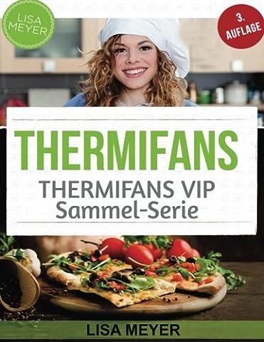 Thermifans: 150 Rezepte für das Küchenwunder (BAND 11 + BAND 6) (Thermifans BOX SET)