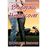 [(Bluegrass Undercover)] [by: Kathleen Brooks]
