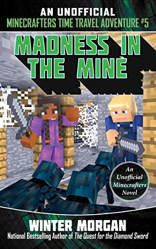 Madness in the Mine: An Unofficial Minecrafters Time Travel Adventure, Book 5 (English Edition)