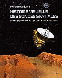 Histoire visuelle des sondes spatiales : 50 ans d'exploration, de Luna 1 à New Horizons
