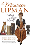 I Must Collect Myself: Choice Cuts From a Long Shelf-Life