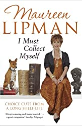 I Must Collect Myself: Choice Cuts From a Long Shelf-Life (English Edition)