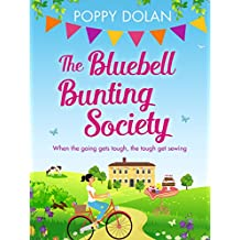 The Bluebell Bunting Society: A feel-good read about love and friendship