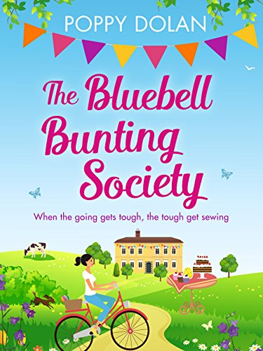 The Bluebell Bunting Society: A feel-good story of love and friendship by [Dolan, Poppy]