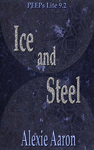 Ice and Steel PEEPs Lite 9.2 (Haunted Series) (English Edition) (Alexie Aaron Haunted Serie)