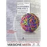 Economia politica. Scienza delle finanze e diritto tributario. Con e-book. Con espansione online. Per la 5ª classe delle Scuole superiori