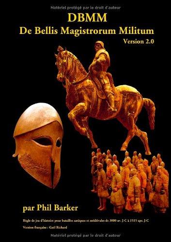 DBMM De Bellis Magistrorum Militum: Version 2.0 par Phil Barker, Gaël Richard