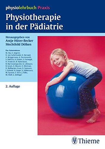 Download Physiotherapie in der Pädiatrie (Physiolehrbuch)