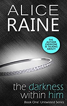The Darkness Within Him (Untwisted Series Book 1) by [Raine, Alice]