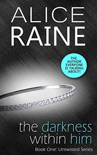 The darkness within him untwisted series book 1 ebook alice the darkness within him untwisted series book 1 by raine alice fandeluxe Epub
