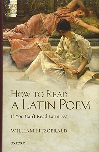 How to Read a Latin Poem: If You Can't Read Latin Yet