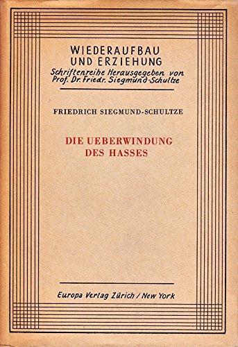 Die Ueberwindung des Hasses. Zürich, Europa Verl., (1946). 192 S. OLwd. - Wiederaufbau u. Erziehung, Bd. 1. - Gutes Expl.
