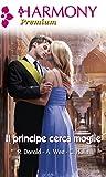 Il principe cerca moglie: Nobile sogno | Il principe degli scandali | I doveri di un principe