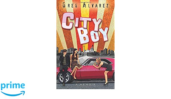 City Boy Stories Of A Life Amazon Greg Alvarez Karina
