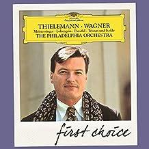 First Choice Wagner: Meistersinger; Lohengrin; Parsifal; Tristan und I by Deutsche Grammophon