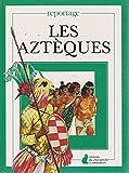 Les aztèques - Éditions du Chat Perché - Flammarion - 19/11/1992