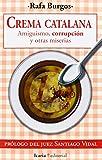 CREMA CATALANA: Amiguismo, corrupción y otras miserias (Fuera de Colección)
