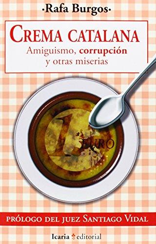 Crema Catalana. Amiguismo, Corrupción Y Otras Miserias (Fuera de Colección)