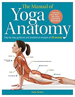 The Manual of Yoga Anatomy (English Edition) eBook: Sally ...