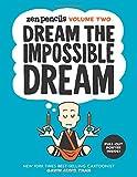Zen Pencils: Volume Two: Dream the Impossible Dream - Gavin Aung Than