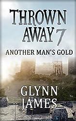 Thrown Away 7 (Another Man's Gold) (Thrown Away Saga)