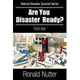 Are You Disaster Ready? - First Aid (Are You Disaster Ready ? Book 3) (English Edition)