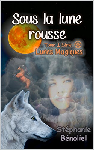 Sous la lune rousse (Lunes magiques t. 1)