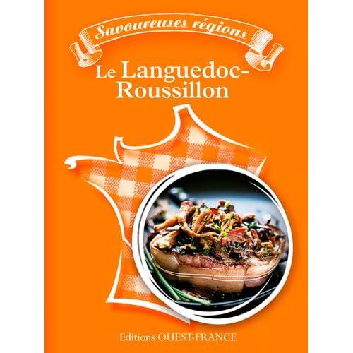 Savoureuses régions : le Languedoc-Roussillon