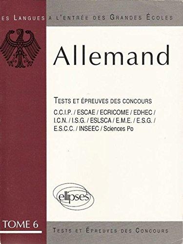 L'Allemand a l'entrée des grandes écoles: Les tests et épreuves des concours C.C.I.P., ESCAE, ECRICOME, EDHEC, I.C.N., I.S.G., ESLSCA, E.M.E., E.S.G., E.S.C.C., INSEEC, Sciences Po