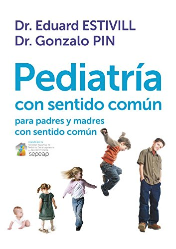 Descargar Libro Pediatría con sentido común: para padres y madres con sentido común (OBRAS DIVERSAS) de Eduard Estivill/Gonzalo Pin