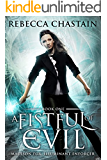 A Fistful of Evil: An Urban Fantasy Novel (Madison Fox, Illuminant Enforcer Book 1)