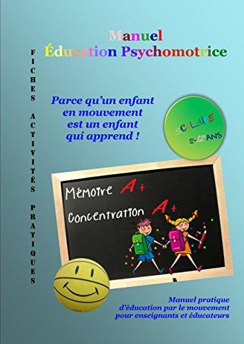 Download Éducation psychomotrice pour les 8-12 ans: Manuel pratique à l'usage des enseignants et des éducateurs (Manuel d'éducation psychomotrice t. 3) epub, pdf