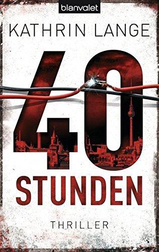 40 Stunden: Thriller by Kathrin Lange (2014-01-20)