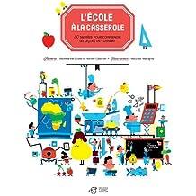 L'école à la casserole : 50 recettes pour comprendre ses leçons en cuisinant
