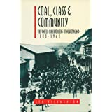 Coal, Class & Community: The United Mineworkers of New Zealand, 1880–1960