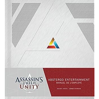 Assassin's Creed Unity : Abstergo Entertainment : Le Manuel de l'employé