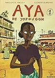 Aya de Yopougon. 1 | Abouet, Marguerite (1971-....). Auteur