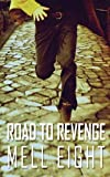 Road to Revenge by Eight, Mell (2013) Paperback