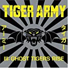 Tiger Army 3-Ghost Tigers Rise