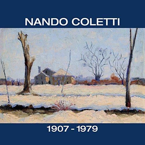 Nando Coletti dal 1930 al 1960. Catalogo della mostra (Treviso, 19 dicembre 2015-28 marzo 2016). Ediz. illustrata por Enrico Brunello