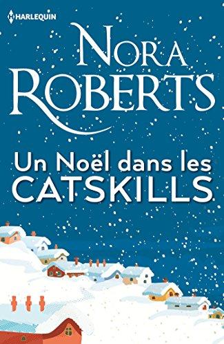 Un Noël dans les Catskills: Le cadeau parfait au pied du sapin : une romance de Noël ! par Nora Roberts