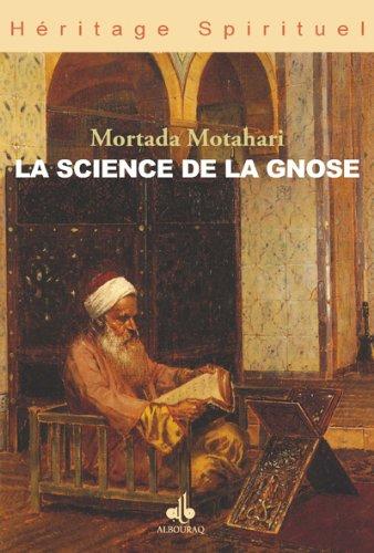 Science de la gnose (La) (Héritage spirituel) par MOTAHARI MORTADA