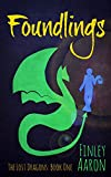 Foundlings (The Lost Dragons Book 1)