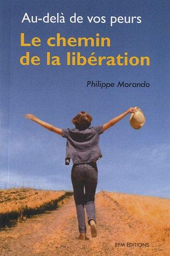 Au-delà de vos peurs : Le chemin de la libération