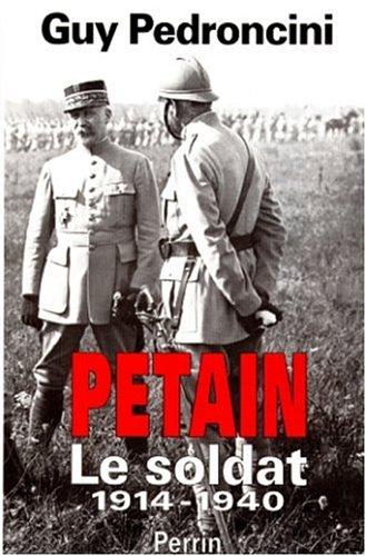 Pétain Tome 1 : Le soldat
